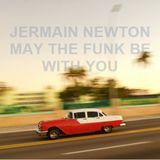 May The Funk Be With You - Jermain Newton