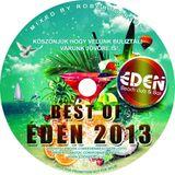 Roberto Rios - Best Of Eden 2013 - Köszönjük mindenkinek ezt a nyarat