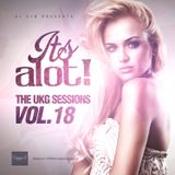 E1D - It's A Lot! The UKG Sessions, Vol. 18