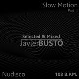 "Slow Motion Set  ""108 B.P.M."" Part II - Javier Busto"