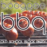 Booggee BBQ (Old School Block Party)