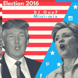 @DJOneF Election 2016 Mix @KemetFM