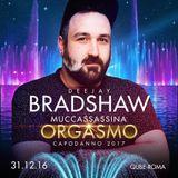 BradShaw DJ - Muccassassina Pop-ORGASMO Official Podcast