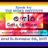 E Alo Gets To Know... #27 THE SPIDER INSTITUTE