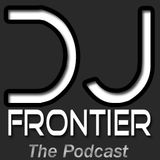 DJ Frontier - The Podcast (Episode #4)
