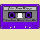 Silent Radio's International Women's Day 2017 Mixtape