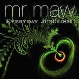 Mr Maw - Everyday Junglism