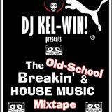 DJ KEL-WIN! Old School Hip Hop & House mixtape
