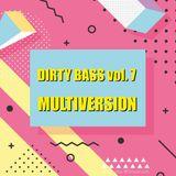 Dirty bass vol. 7 Multiversion
