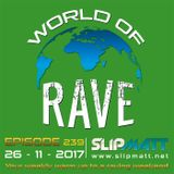 Slipmatt - World Of Rave #239