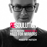 Soul Ex Machina Podcast Vol. 5: Resoulution w/ Need For Mirrors Edition