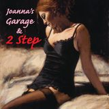 Joanna's Garage & 2 Step (Reached No.1 in Mixcloud chart)