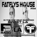 FatFlys House Podcast #114.  In The Hot Seat With SWEET LA.