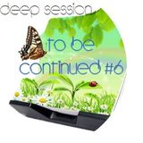 Dios Blanco - To be continued #6 [Deep house Session] March, 2013