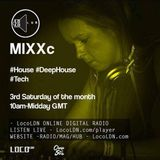 MiXXc LocoLdn 16th April 2016 #HouseMusic