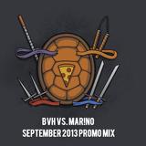 BVH VS. MAR!NO September 2013 PROMO MIX