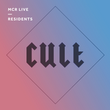 Cult - Monday 14th August 2017 - MCR Live Residents
