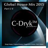 Global House Mix 2015 (Part 1/4)