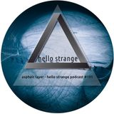 asphalt layer - hello strange podcast #191