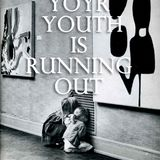 Your Youth Is Running Out