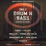 DJ Problem Child - Live On Only OldSkool Radio Presents Only Drum N Bass 25.01.2017