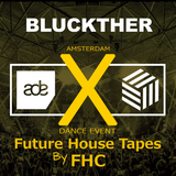 ADE Mix 2017 - Future House Tapes Mixed By BLUCKTHER