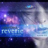 Relentless Reverie 023
