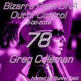 Bizarre Porn DNA - Out of Control Podcast  #78 with Greg Coleman