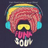 Soul-Funk Rootz Lounge Blend