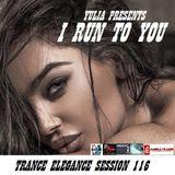 Trance Elegance Session 116 - I Run To You