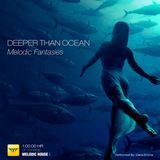 Deeper Than Ocean - [Melodic Fantasies] - Live 02102019 - Vol 09