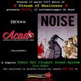 Stream of Musicness 17/03/17.ACAD Ass. Contro Abusi in Divisa. Tekno ospiti: Fabio Cirquit+Eax Optiq