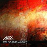 ALXX - FEEL THE HOUSE (afro 2k7)