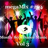 megaMix #264 Mostly 80's Dance Music Vol 3