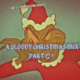 A Bloody Christmas Mix, Part 12 !