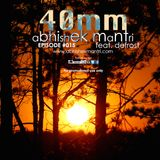 "''40mm"" Episode #015 Abhishek Mantri Ft. De Frost"