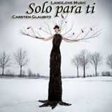 *** Solo para ti *** by Carsten Glaubitz @ LandLove Music