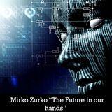 "Mirko Zurko @ ""The Future in our hands"" (Boiler Fr. 11.1.17 03:00 am)"