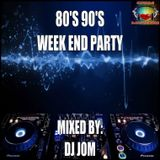 80's 90's The Week End Party
