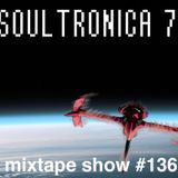 MIXTAPE 136 - SOULTRONICA 7