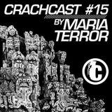 Crachcast #15 by Maria Terror (August 2013)