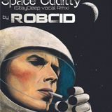 David Bowie -Space Oddity (StayDeep vocal Rmx  by RobCid)