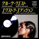 GROOVE QUEST EXTRA EDITION - 48 min. Rock and Soul Classics -
