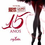naSala 15 anos - DJs Breno Rocha e Lauro Malloy