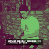bomber - BETWIXT Bedroom Sessions #024