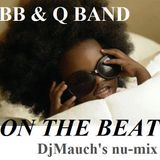 On the Beat (DjMauch's nu-mix) BB & Q Band