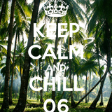 Keep Calm & Chill 06