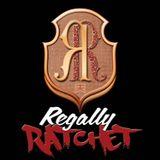 Regally Ratchet v.2
