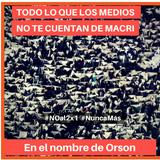 #OrsonRadio - Todo lo que los medios #NO te cuentan de #Macri(4x10)