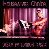 HouseWives Choice - Dream FM London - 14/8/14